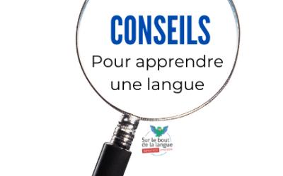 Top 8 des Meilleurs Conseils pour Apprendre une Langue