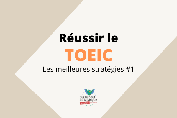 Réussir le TOEIC : les meilleures stratégies #1