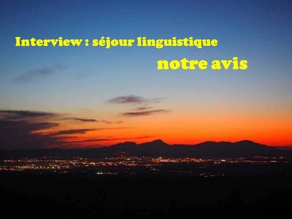 Interview : séjour linguistique, notre avis