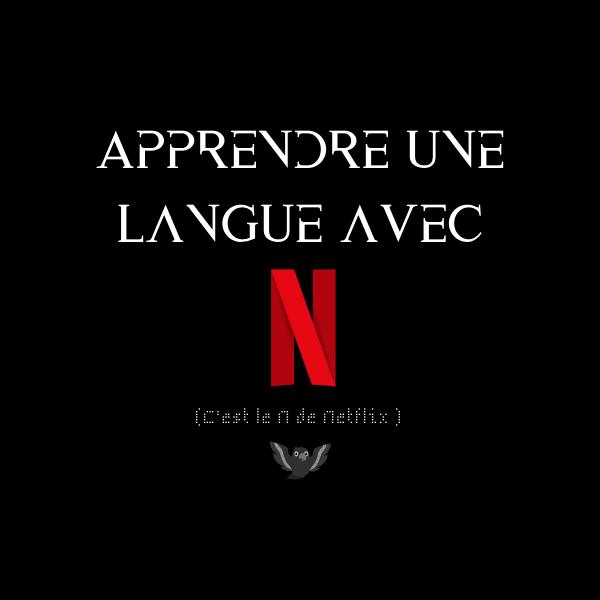 Netflix : votre allié pour apprendre des langues